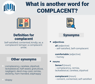 complacent, synonym complacent, another word for complacent, words like complacent, thesaurus complacent