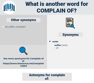 complain of, synonym complain of, another word for complain of, words like complain of, thesaurus complain of