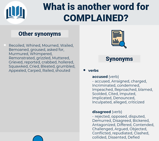 Complained, synonym Complained, another word for Complained, words like Complained, thesaurus Complained