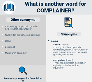 complainer, synonym complainer, another word for complainer, words like complainer, thesaurus complainer