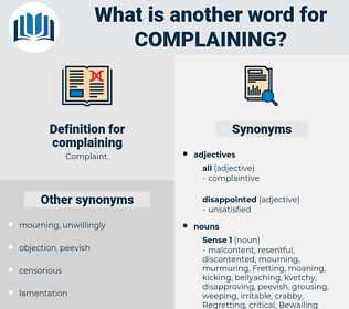 complaining, synonym complaining, another word for complaining, words like complaining, thesaurus complaining