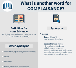 complaisance, synonym complaisance, another word for complaisance, words like complaisance, thesaurus complaisance