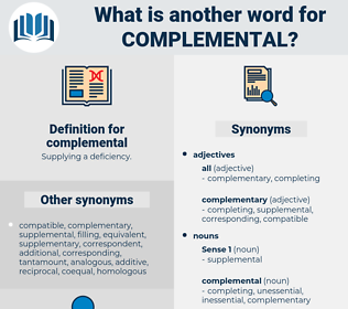 complemental, synonym complemental, another word for complemental, words like complemental, thesaurus complemental