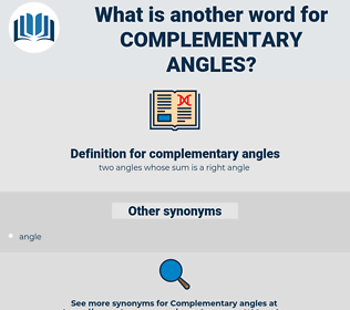 complementary angles, synonym complementary angles, another word for complementary angles, words like complementary angles, thesaurus complementary angles