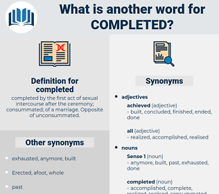 completed, synonym completed, another word for completed, words like completed, thesaurus completed
