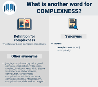 complexness, synonym complexness, another word for complexness, words like complexness, thesaurus complexness