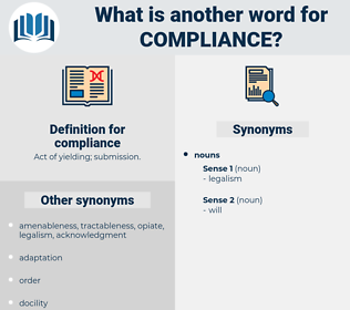 compliance, synonym compliance, another word for compliance, words like compliance, thesaurus compliance