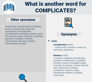 complicates, synonym complicates, another word for complicates, words like complicates, thesaurus complicates