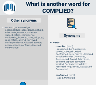 Complied, synonym Complied, another word for Complied, words like Complied, thesaurus Complied