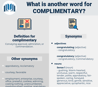 complimentary, synonym complimentary, another word for complimentary, words like complimentary, thesaurus complimentary