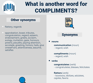 compliments, synonym compliments, another word for compliments, words like compliments, thesaurus compliments
