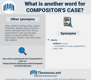 compositor's case, synonym compositor's case, another word for compositor's case, words like compositor's case, thesaurus compositor's case
