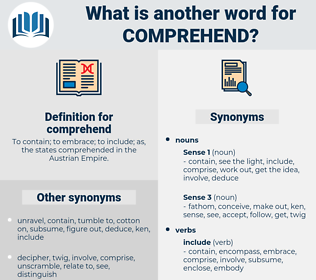 comprehend, synonym comprehend, another word for comprehend, words like comprehend, thesaurus comprehend