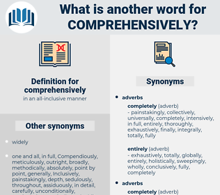 comprehensively, synonym comprehensively, another word for comprehensively, words like comprehensively, thesaurus comprehensively