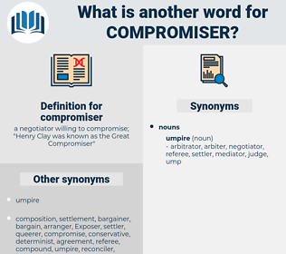 compromiser, synonym compromiser, another word for compromiser, words like compromiser, thesaurus compromiser