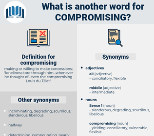 compromising, synonym compromising, another word for compromising, words like compromising, thesaurus compromising