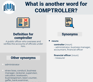 comptroller, synonym comptroller, another word for comptroller, words like comptroller, thesaurus comptroller
