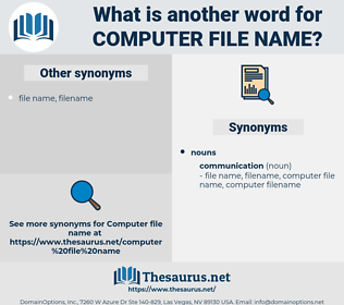 computer file name, synonym computer file name, another word for computer file name, words like computer file name, thesaurus computer file name