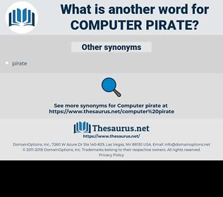 computer pirate, synonym computer pirate, another word for computer pirate, words like computer pirate, thesaurus computer pirate