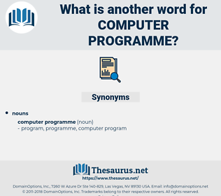 Computer Programme, synonym Computer Programme, another word for Computer Programme, words like Computer Programme, thesaurus Computer Programme