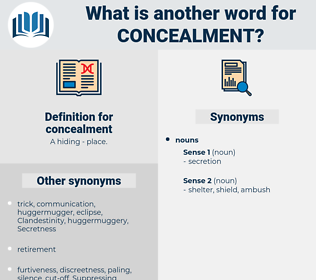 concealment, synonym concealment, another word for concealment, words like concealment, thesaurus concealment
