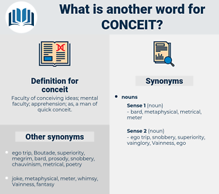 conceit, synonym conceit, another word for conceit, words like conceit, thesaurus conceit