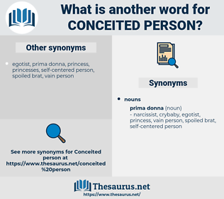 conceited person, synonym conceited person, another word for conceited person, words like conceited person, thesaurus conceited person