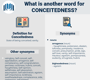 Conceitedness, synonym Conceitedness, another word for Conceitedness, words like Conceitedness, thesaurus Conceitedness