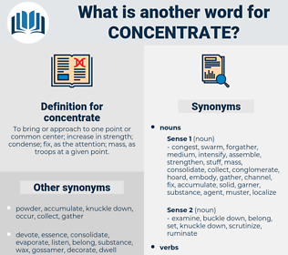 concentrate, synonym concentrate, another word for concentrate, words like concentrate, thesaurus concentrate