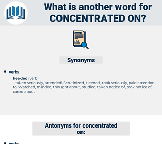 concentrated on, synonym concentrated on, another word for concentrated on, words like concentrated on, thesaurus concentrated on