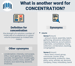 concentration, synonym concentration, another word for concentration, words like concentration, thesaurus concentration