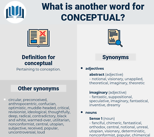conceptual, synonym conceptual, another word for conceptual, words like conceptual, thesaurus conceptual