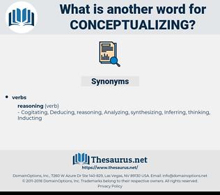 conceptualizing, synonym conceptualizing, another word for conceptualizing, words like conceptualizing, thesaurus conceptualizing