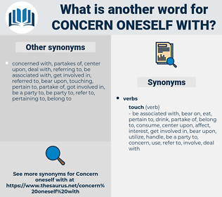 concern oneself with, synonym concern oneself with, another word for concern oneself with, words like concern oneself with, thesaurus concern oneself with