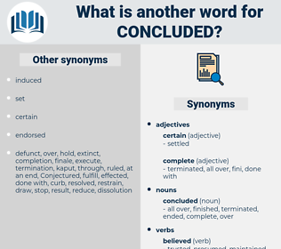 concluded, synonym concluded, another word for concluded, words like concluded, thesaurus concluded