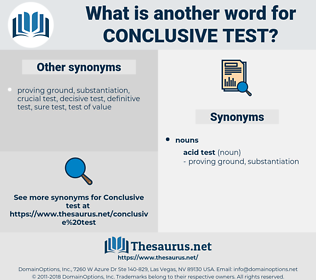 conclusive test, synonym conclusive test, another word for conclusive test, words like conclusive test, thesaurus conclusive test