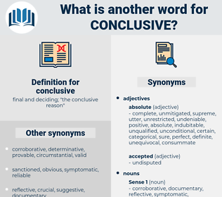conclusive, synonym conclusive, another word for conclusive, words like conclusive, thesaurus conclusive