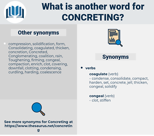 Concreting, synonym Concreting, another word for Concreting, words like Concreting, thesaurus Concreting