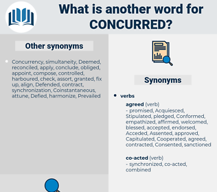 Concurred, synonym Concurred, another word for Concurred, words like Concurred, thesaurus Concurred