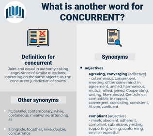 concurrent, synonym concurrent, another word for concurrent, words like concurrent, thesaurus concurrent