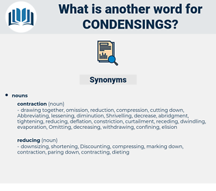 condensings, synonym condensings, another word for condensings, words like condensings, thesaurus condensings