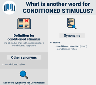 conditioned stimulus, synonym conditioned stimulus, another word for conditioned stimulus, words like conditioned stimulus, thesaurus conditioned stimulus