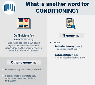 conditioning, synonym conditioning, another word for conditioning, words like conditioning, thesaurus conditioning