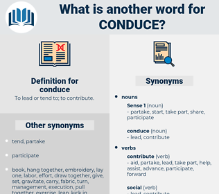 conduce, synonym conduce, another word for conduce, words like conduce, thesaurus conduce