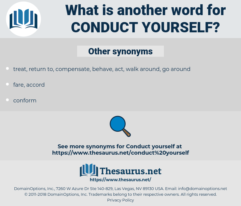 conduct yourself, synonym conduct yourself, another word for conduct yourself, words like conduct yourself, thesaurus conduct yourself