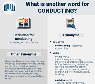 conducting, synonym conducting, another word for conducting, words like conducting, thesaurus conducting