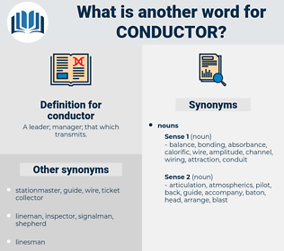conductor, synonym conductor, another word for conductor, words like conductor, thesaurus conductor