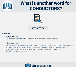 conductors, synonym conductors, another word for conductors, words like conductors, thesaurus conductors