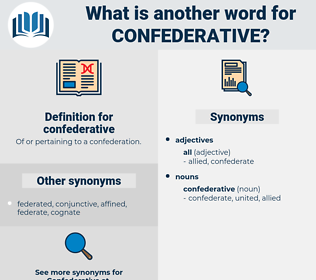 confederative, synonym confederative, another word for confederative, words like confederative, thesaurus confederative