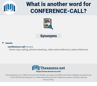 conference call, synonym conference call, another word for conference call, words like conference call, thesaurus conference call